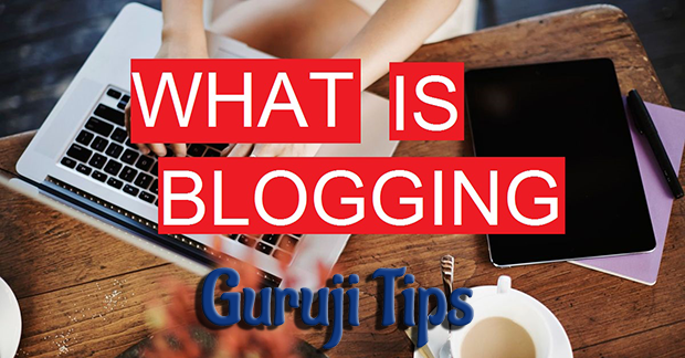 What is Blogging